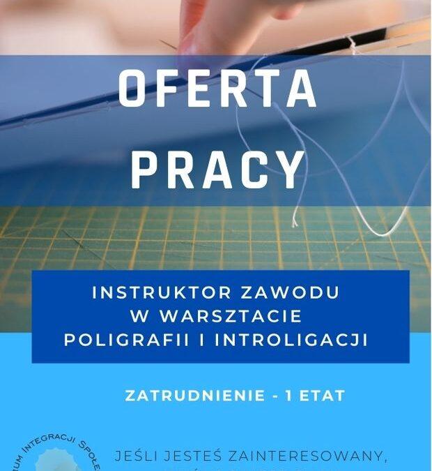 Oferta pracy – Instruktor zawodu w warsztacie poligrafii i introligacji