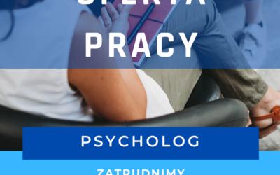 Oferta pracy – Psycholog (1/2 etatu)
